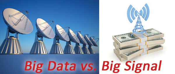 Big Data?  No.  Big Signal!